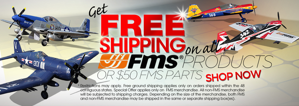 Free Shipping for All FMS Products or $50.00 Minimum Purchase for FMS Parts